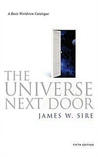 The Universe Next Door : A Basic Worldview Catalogue (Paperback, 5 Revised edition)