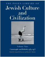 The Posen Library of Jewish Culture and Civilization, Volume 9: Catastrophe and Rebirth, 1939-1973 (Hardcover)