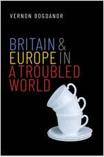 Britain and Europe in a Troubled World (Hardcover)