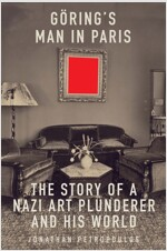 Goering's Man in Paris: The Story of a Nazi Art Plunderer and His World (Hardcover)