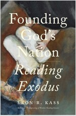 Founding God's Nation: Reading Exodus (Hardcover)