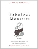 Fabulous Monsters: Dracula, Alice, Superman, and Other Literary Friends (Paperback)
