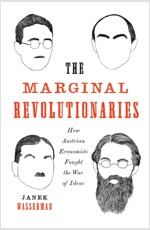 The Marginal Revolutionaries: How Austrian Economists Fought the War of Ideas (Paperback)