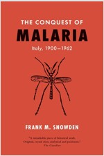 The Conquest of Malaria: Italy, 1900-1962 (Paperback)