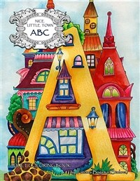 Nice Little Town: ABC: Adult Coloring Book (Stress Relieving Coloring Pages, Coloring Book for Relaxation) (Paperback)
