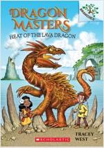 Dragon Masters #18 : Heat of the Lava Dragon (Paperback)