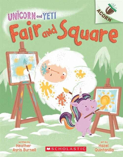 Unicorn And Yeti #5: Fair and Square (Paperback)