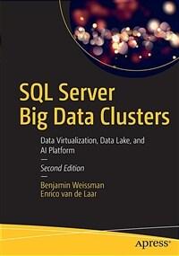 SQL Server big data clusters : data virtualization, data lake, and AI platform / 2nd ed