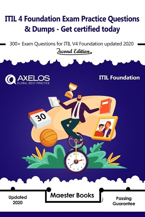 ITIL 4 Foundation Exam Practice Questions & Dumps - Get Certified today: 300+ Exam Questions for ITIL V4 Foundation updated 2020 - 2nd Edition (Paperback)