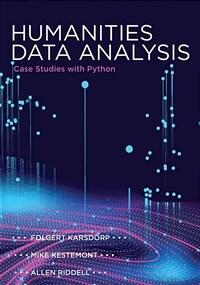 Humanities data analysis : case studies with Python