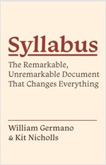Syllabus: The Remarkable, Unremarkable Document That Changes Everything (Hardcover)