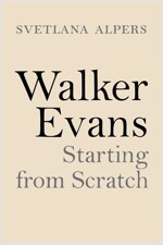 Walker Evans: Starting from Scratch (Hardcover)