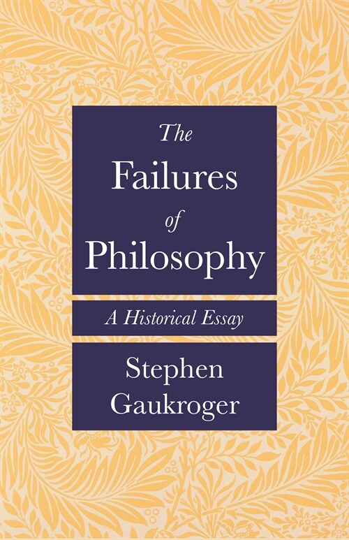 The Failures of Philosophy: A Historical Essay (Hardcover)