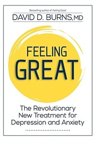 Feeling great : the revolutionary new treatment for depression and anxiety