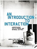 Introduction to Interaction: Understanding Talk in Formal and Informal Settings (Paperback)
