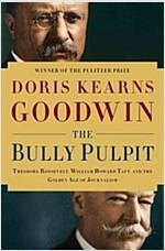 [중고] The Bully Pulpit (Hardcover)