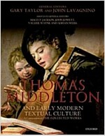 Thomas Middleton and Early Modern Textual Culture : A Companion to the Collected Works (Paperback)