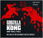 The Godzilla vs. Kong: One Will Fall: The Art of the Ultimate Battle Royale (Hardcover)