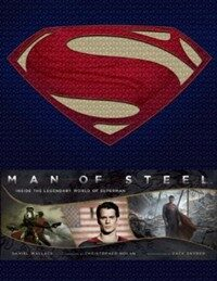 Man of Steel : Inside the Legendary World of Superman (Hardcover)
