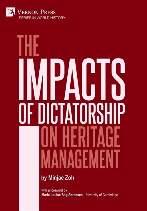 The Impacts of Dictatorship on Heritage Management (Hardcover)