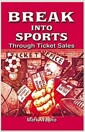 [중고] Break Into Sports: Through Ticket Sales (Paperback)