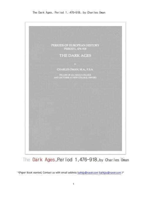 유럽중세시대의 암흑시대 제1기 (The Dark Ages, Period 1, 476-918, by Charles Oman)