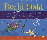 Charlie and the Great Glass Elevator (Audiobook, Unabridged Edition, 영국식 발음, CD 3장)