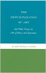 The Dehumanization of Art and Other Essays on Art, Culture, and Literature (Paperback)