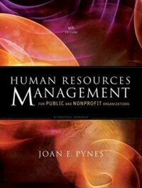Human resources management for public and nonprofit organizations : a strategic approach 4th ed