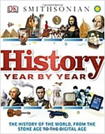 History Year by Year: The History of the World, from the Stone Age to the Digital Age (Hardcover)