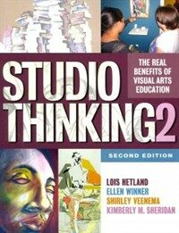 Studio Thinking 2: The Real Benefits of Visual Arts Education (Paperback, 2, Revised)