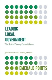 Leading local government : the role of directly elected mayors / First edition