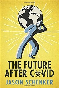 The Future After COVID: Futurist Expectations for Changes, Challenges, and Opportunities After the COVID-19 Pandemic (Paperback)