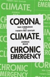 Corona, Climate, Chronic Emergency : War Communism in the Twenty-First Century (Paperback)