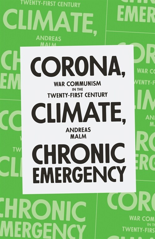 Corona, Climate, Chronic Emergency : War Communism in the Twenty-First Century (Paperback)