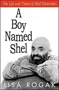 A Boy Named Shel: The Life and Times of Shel Silverstein (Paperback, 2)