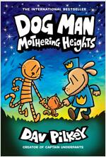 Dog Man #10 : Mothering Heights (Hardcover)