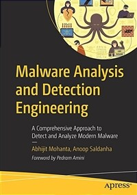 Malware analysis and detection engineering : a comprehensive approach to detect and analyze modern malware