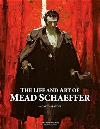 The Life and Art of Mead Schaeffer (Hardcover)