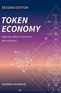 Token economy : how the Web3 reinvents the internet / 2nd ed