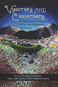 Vygotsky and Creativity: A Cultural-Historical Approach to Play, Meaning Making, and the Arts (Paperback)