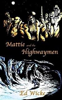Mattie and the Highwaymen (Paperback)