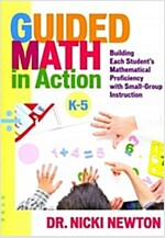 Guided Math in Action : Building Each Student's Mathematical Proficiency with Small-Group Instruction (Paperback)