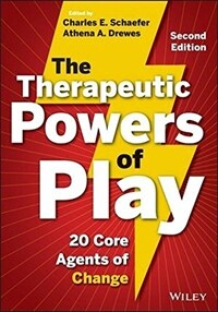 The Therapeutic Powers of Play: 20 Core Agents of Change (Paperback, 2)