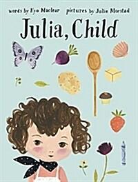Julia, Child (Hardcover)
