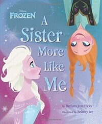 Disney Frozen a Sister More Like Me (Hardcover)