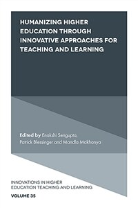 Humanizing higher education through innovative approaches for teaching and learning