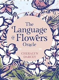 The Language of Flowers Oracle: Sacred Botanical Guidance and Support (Paperback)