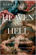 Heaven and Hell: A History of the Afterlife (Paperback)