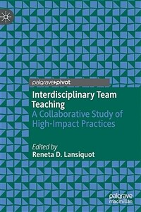 Interdisciplinary team teaching : a collaborative study of high-impact practices